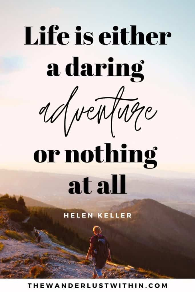 """quotes on exploring the world - """"Life is either a daring adventure or nothing at all.""""– Helen Keller"""