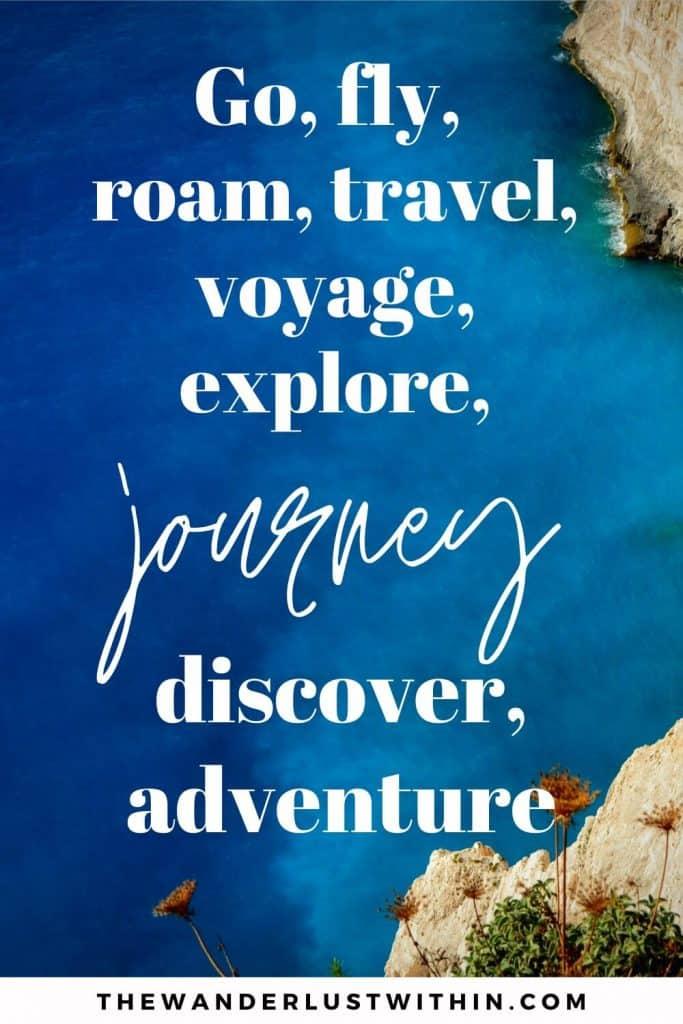 "explore quotes - ""Go, fly, roam, travel, voyage, explore, journey, discover, adventure."" – Unknown"