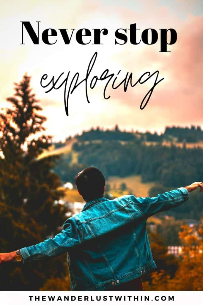 """quotes about exploring the world - """"Never stop exploring."""" – Unknown"""