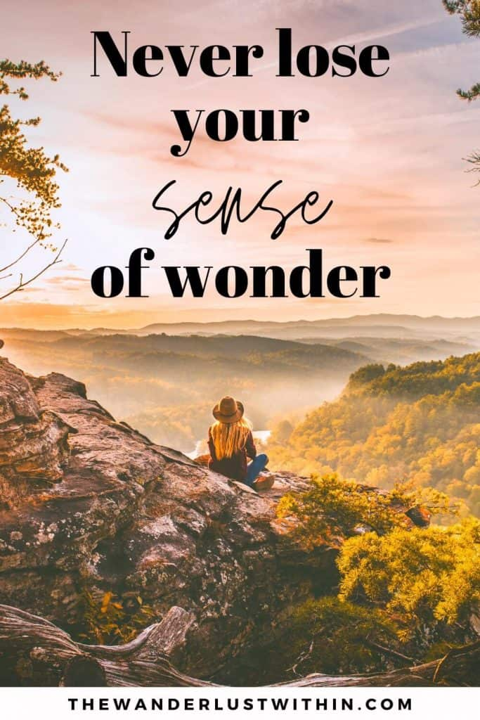 """explore the world quotes - """"Never lose your sense of wonder."""" – Unknown"""