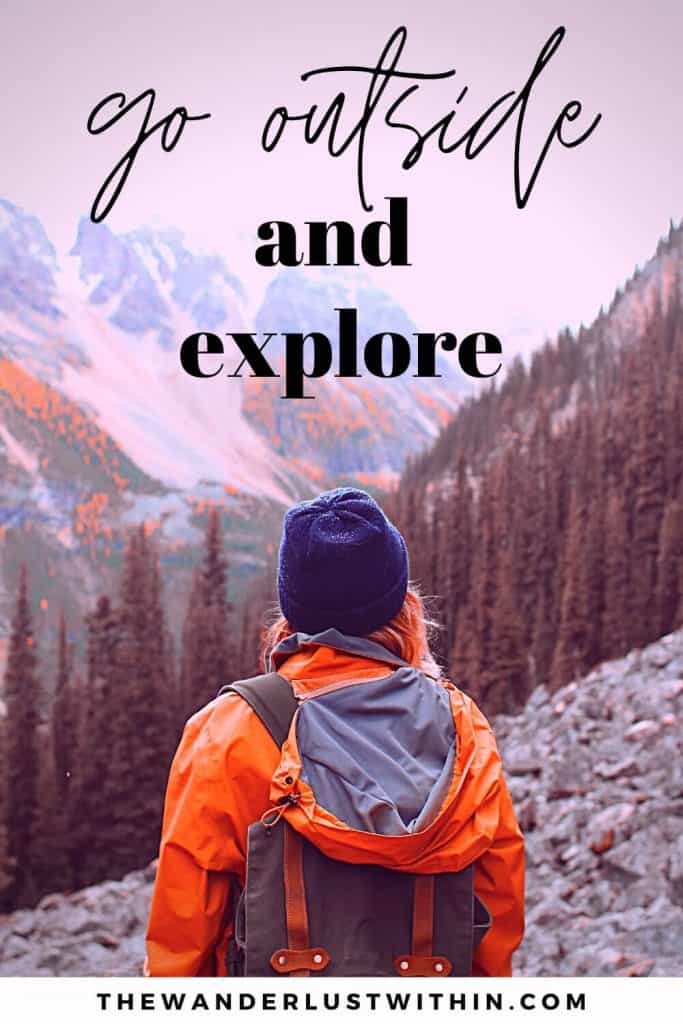 """quote on exploration - """"Go outside and explore."""" – Unknown"""