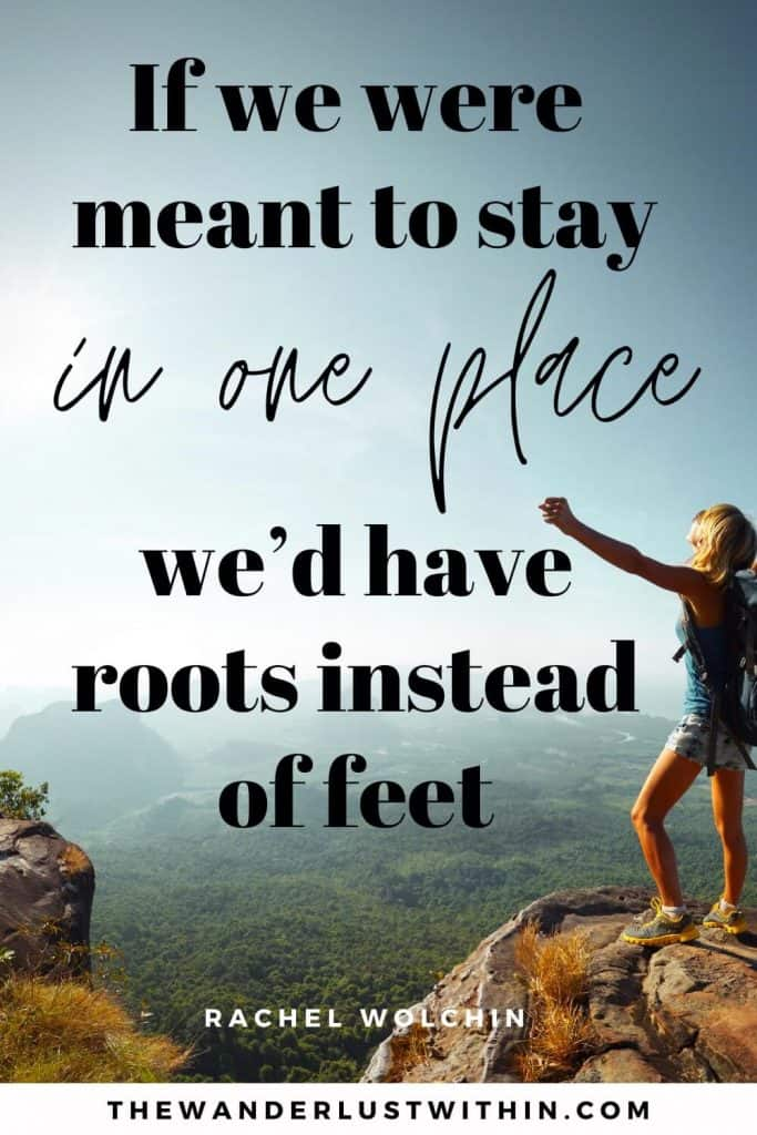 """explore quote - """"If we were meant to stay in one place we'd have roots instead of feet."""" – Rachel Wolchin"""