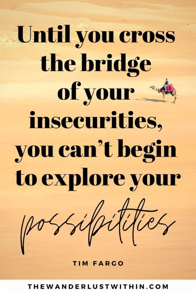 """exploration quotes - """"Until you cross the bridge of your insecurities, you can't begin to explore your possibilities."""" – Tim Fargo"""