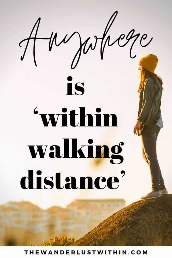 "funny hiking quotes - ""Anywhere is 'within walking distance'."" – Anonymous Hiker"