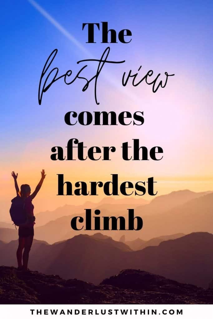 "hiking sayings - ""The best view comes after the hardest climb."" – Unknown"