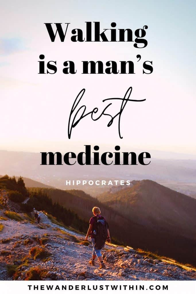 "quotes about hiking - ""Walking is a man's best medicine."" – Hippocrates"