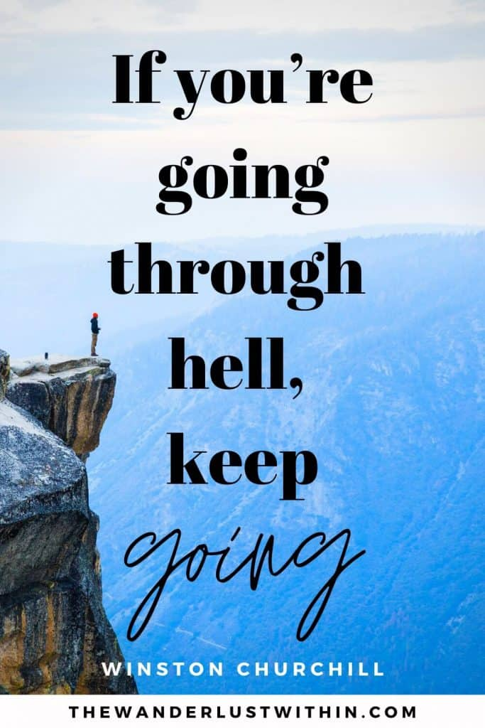 "quotes on walk - ""If you're going through hell, keep going."" – Winston Churchill"