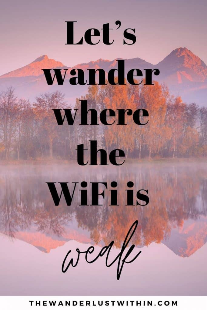 "walk quotes - ""Let's wander where the WiFi is weak"" – Unknown"