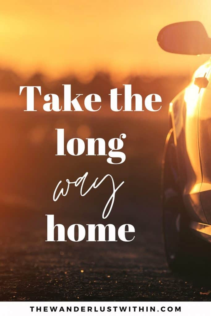 """quotes from the road saying """"Take the long way home."""" – Unknown"""