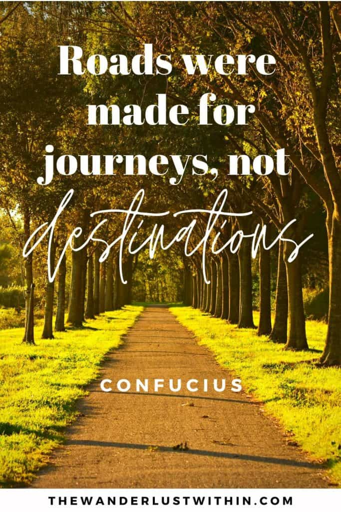 """short road quotes saying """"Roads were made for journeys, not destinations."""" – Confucius"""
