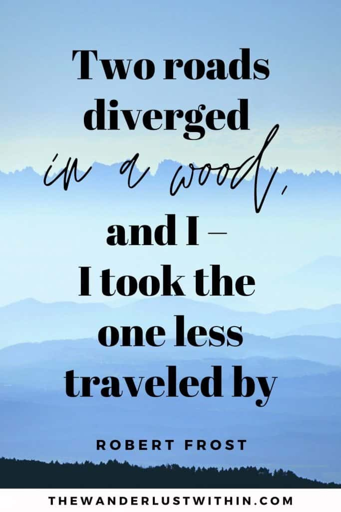 """road trip with friends quotes saying """"Two roads diverged in a wood, and I – I took the one less traveled by."""" – Robert Frost"""