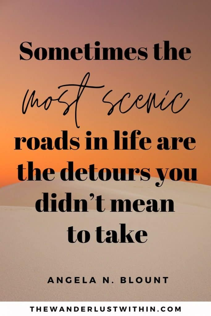 """family road trip quotes saying """"Sometimes the most scenic roads in life are the detours you didn't mean to take."""" – Angela N. Blount"""
