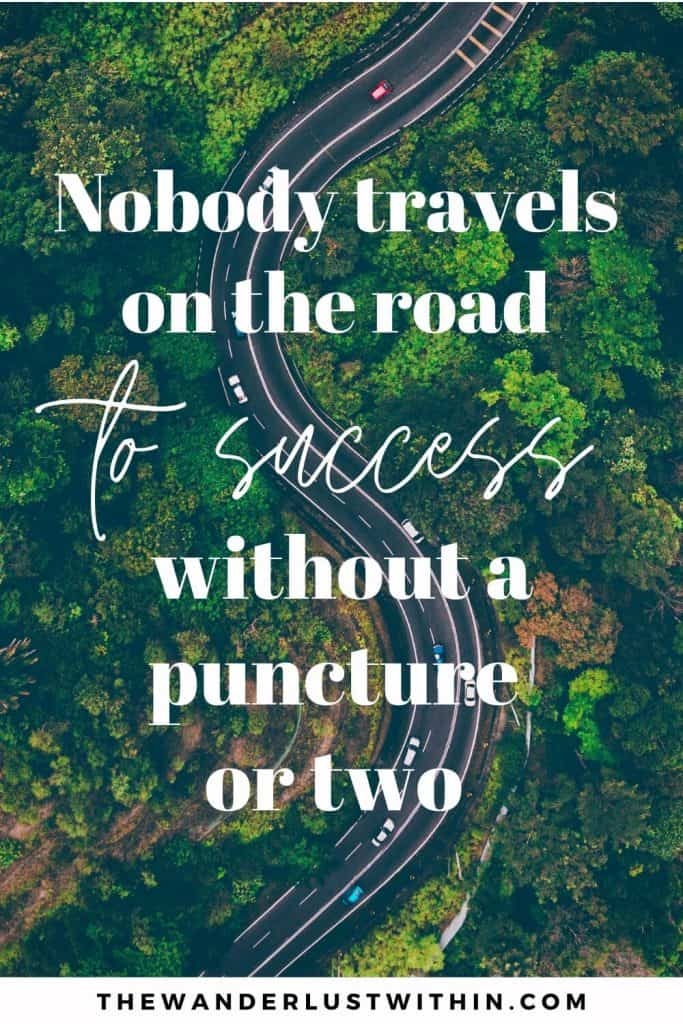 """quotes for road trips saying """"Nobody travels on the road to success without a puncture or two."""" – Unknown"""