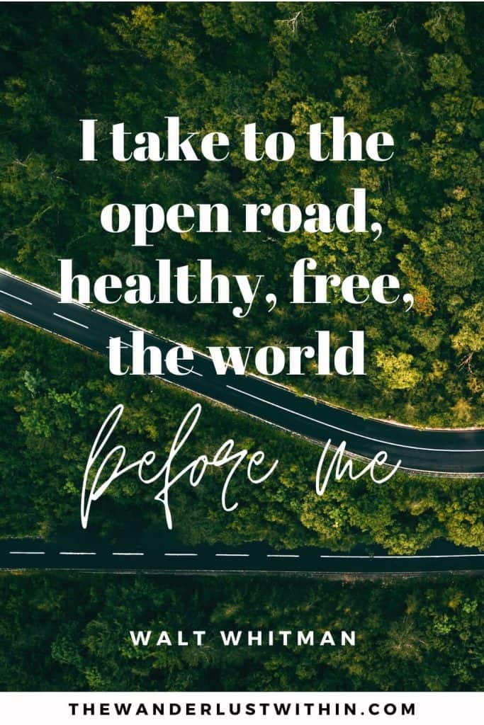 """road trip captions saying """"I take to the open road, healthy, free, the world before me."""" – Walt Whitman"""