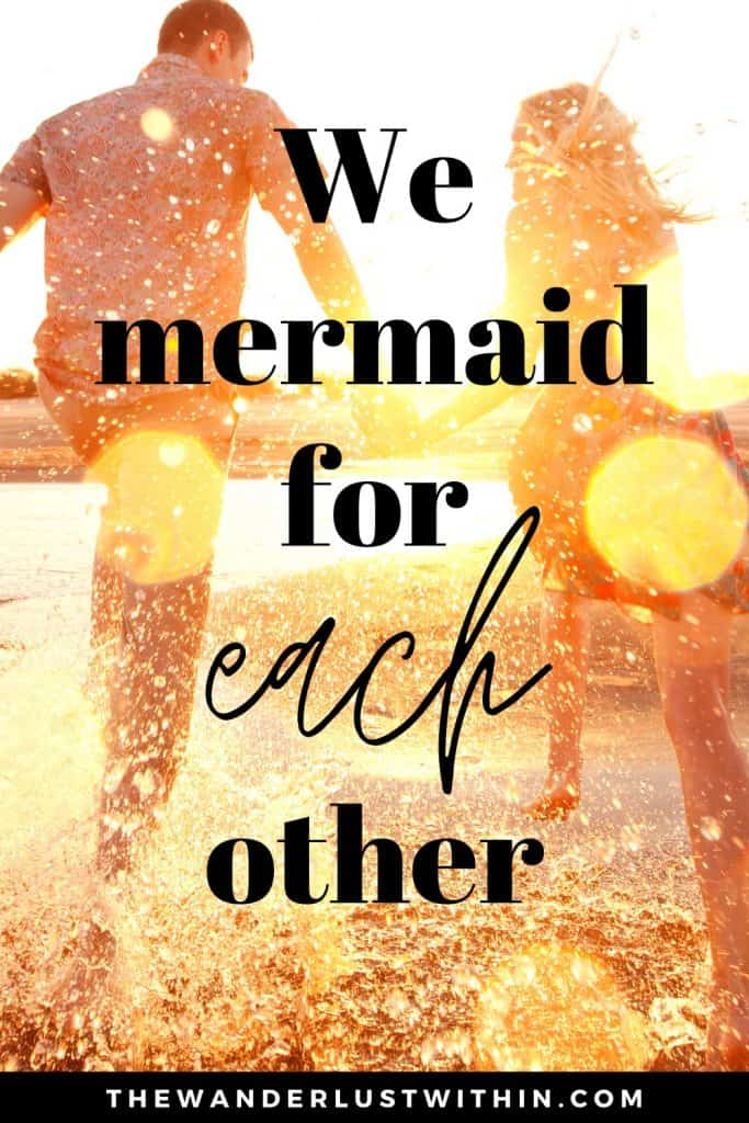 beach puns with a couple splashing in water saying We mermaid for each other.