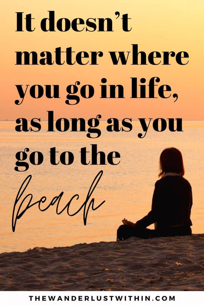 "beach life quotes with girl meditating on beach with orange sunset saying ""It doesn't matter where you go in life, as long as you go to the beach"""