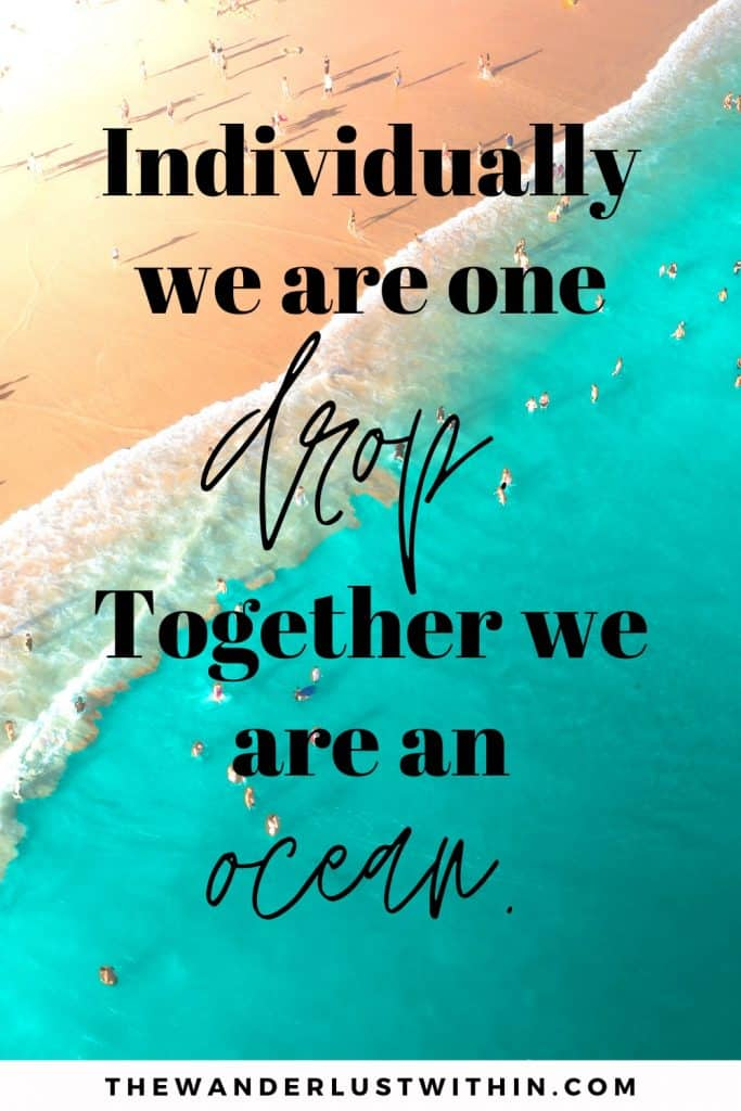 "beach love quotes ""Individually we are one drop. Together we are an ocean."" – Ryunosuke Satoro"