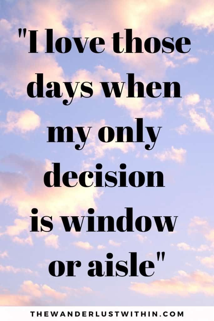 blue and pink sky with clouds with travel fun quotes saying I love those days when my only decision is window or aisle.