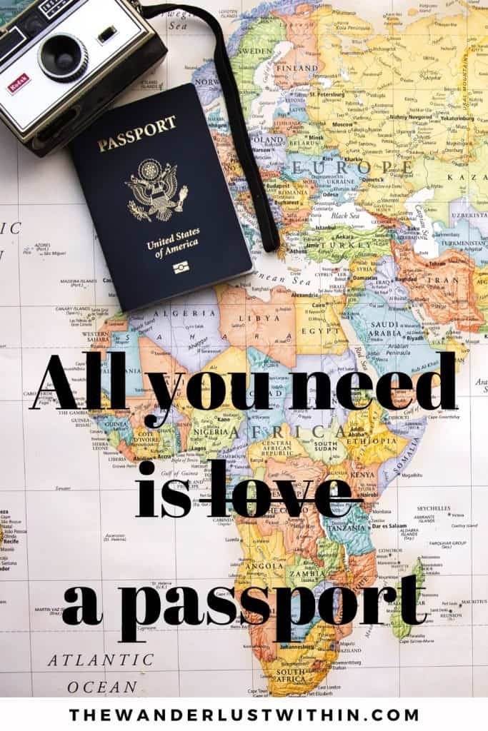 map with passport and camera and a fun quote on travel saying All you need is love a passport.
