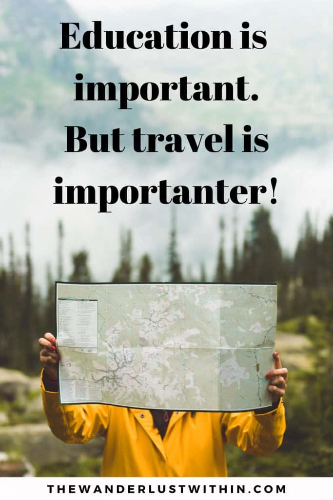 funny travel jokes with a girl in yellow jacket and a map in front of her face in the forest saying Education is important. But travel is importanter!