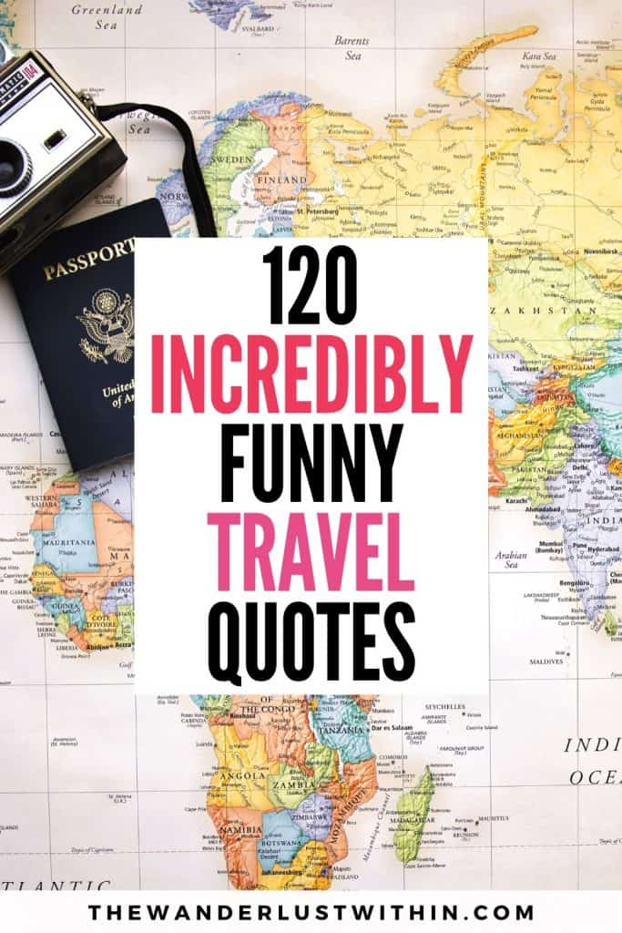 120 incredibly funny travel quotes with a map and passport and camera in the background