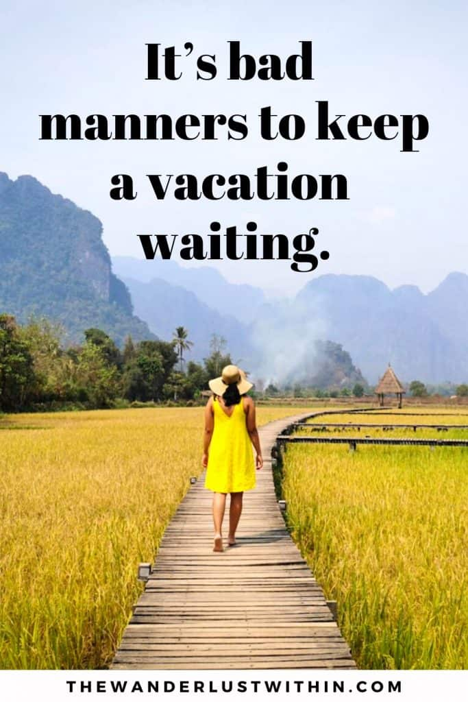 funny travel quote saying It's bad manners to keep a vacation waiting. with a girl in yellow dress and hat walking down a wooden walkway in yellow rice fields with blue mountains in background in luang prabang laos asia