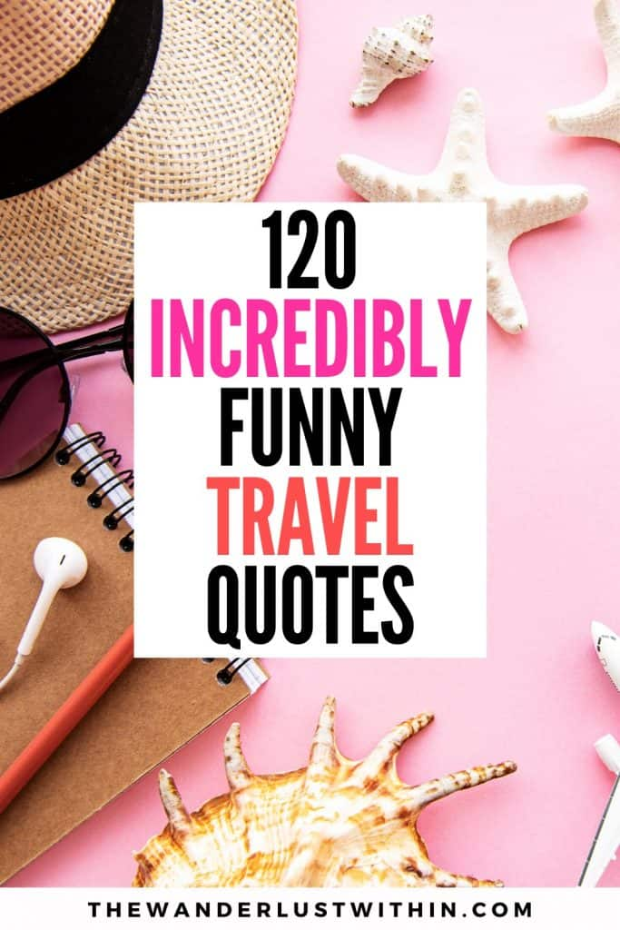 120 incredibly funny travel quotes with travel accessories like shells and hat and sunglasses on pink backdrop
