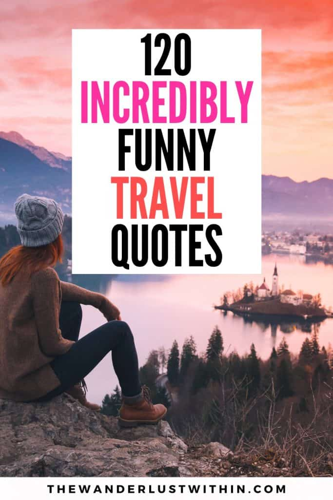 120 incredibly funny travel quotes with a girl in hat watching pink and orange sunset at lake bled in slovenia with a castle floating in the lake