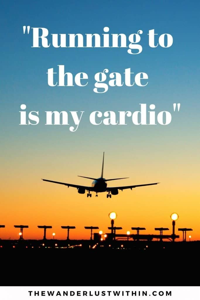 sunset orange sky with plane landing silhouette and a travelling quotes funny saying Running to the gate is my cardio.