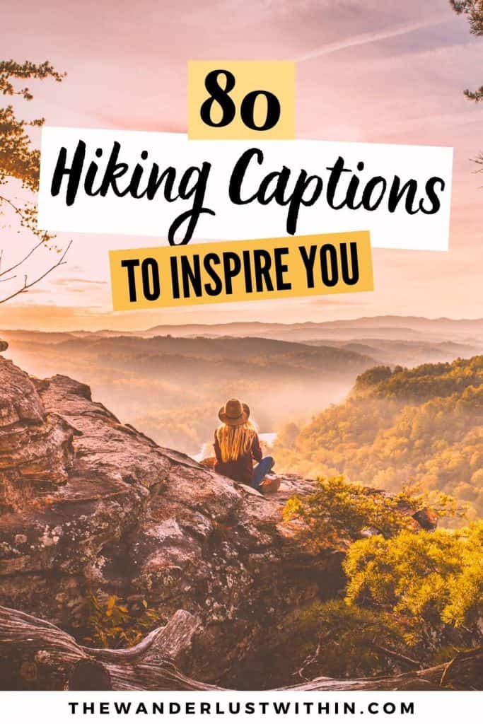 hiking captions to inspire you