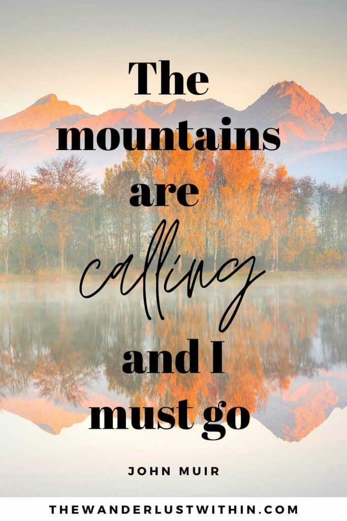 """mountain climbing quotes - """"The mountains are calling and I must go."""" – John Muir"""