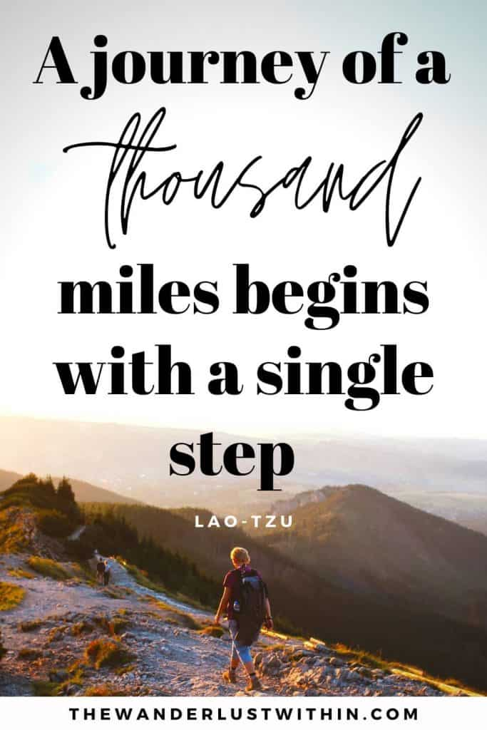 "outdoor adventure quotes - ""A journey of a thousand miles begins with a single step."" – Lao-Tzu"