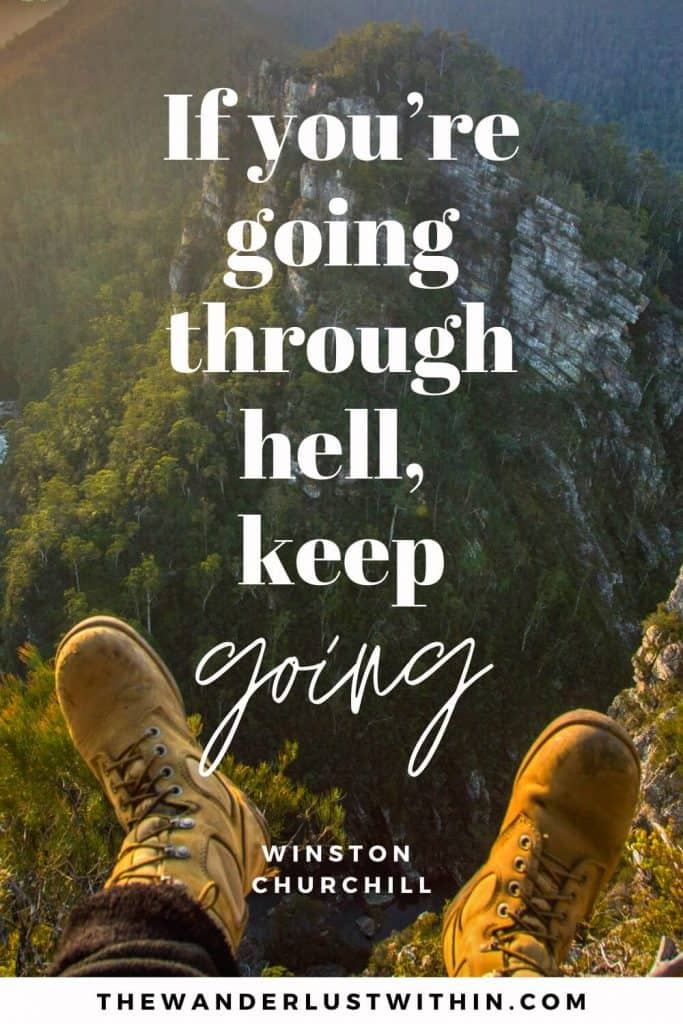 "outdoors quote - ""If you're going through hell, keep going."" – Winston Churchill"