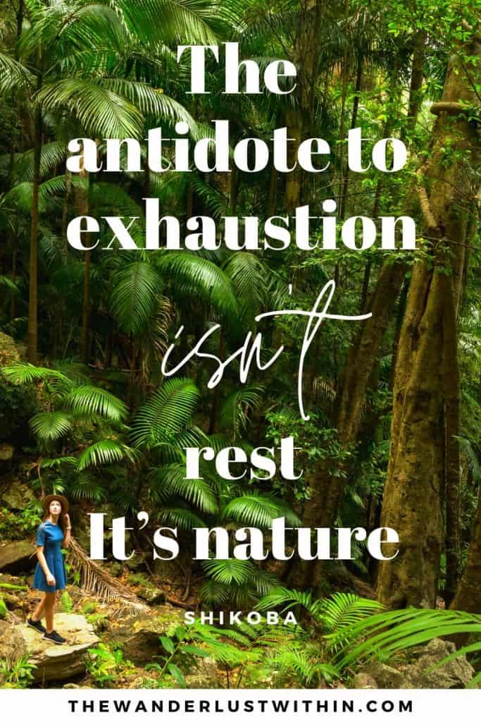 "outdoors quotes - ""The antidote to exhaustion isn't rest. It's nature."" – Shikoba"