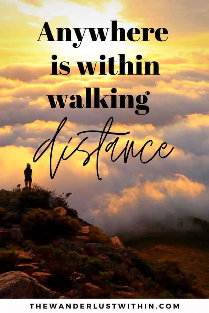 "outdoorsy quotes - ""Anywhere is within walking distance."" – Unknown"