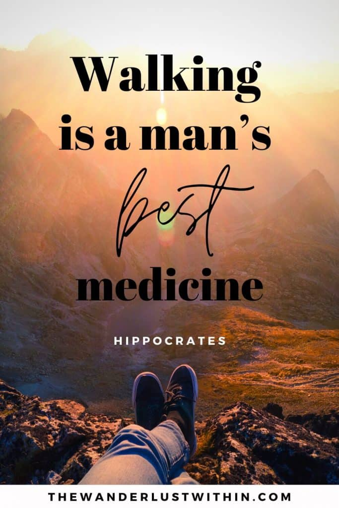 "outside quotes - ""Walking is a man's best medicine."" – Hippocrates"