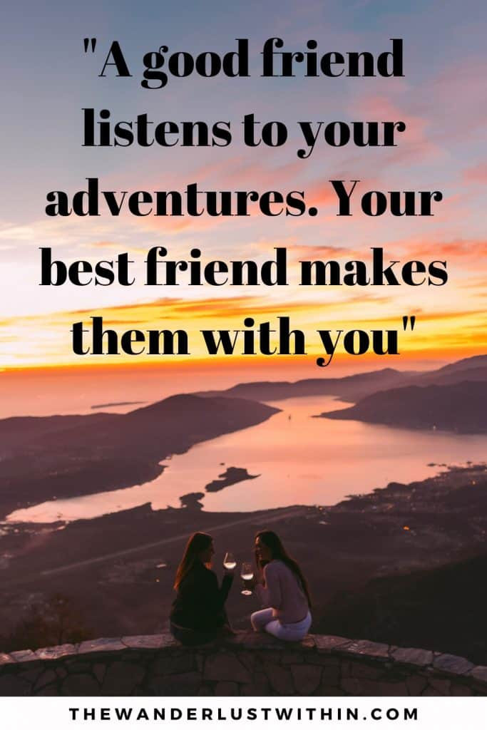 "best friend travel quotes saying ""A good friend listens to your adventures. Your best friend makes them with you."" with a sunset in background and two girl best friends sitting on top of an island viewpoint drinking wine together"