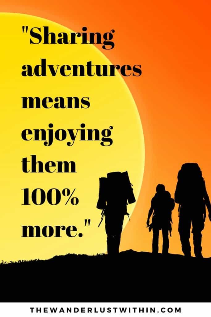 "adventure with friends quotes saying ""Sharing adventures means enjoying them 100% more."" with a picture of yellow and orange sunset and silhouette of 3 hikers wearing backpacks and hiking into the distance as they travel with friends"