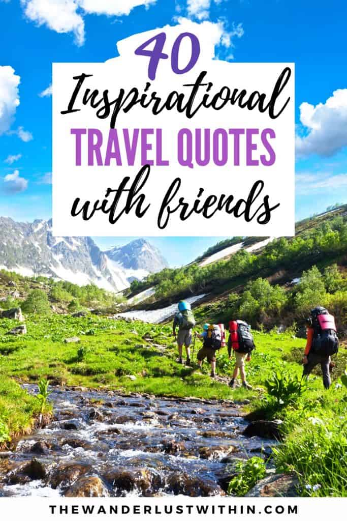 travel quotes with friends with people hiking in the mountains as friends