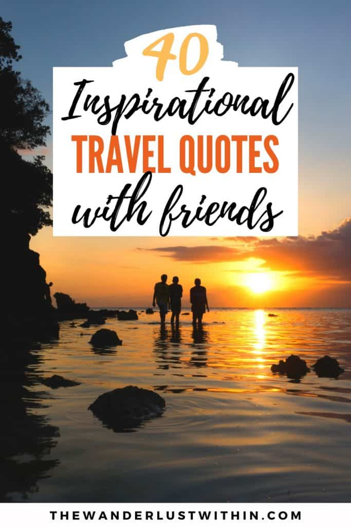 inspirational travel quotes with friends with friends in water walking at sunset