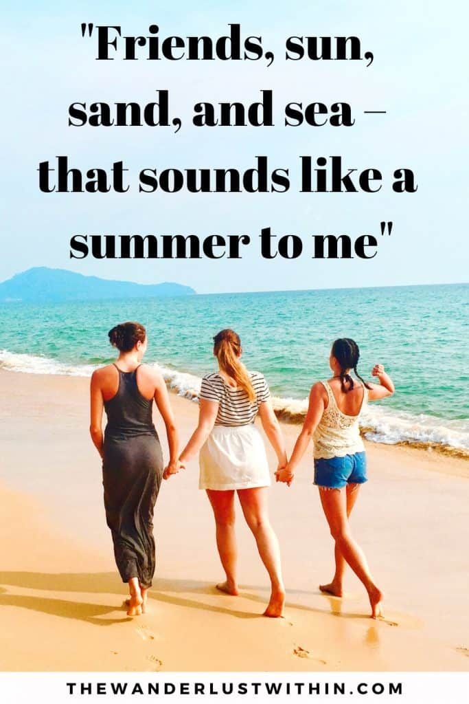 Travel Quotes with friends saying 'Friends, sun, sand, and sea – that sounds like a summer to me' and with three female friends walking down a golden beach holding hands with the blue sea and waves in front of them and an island