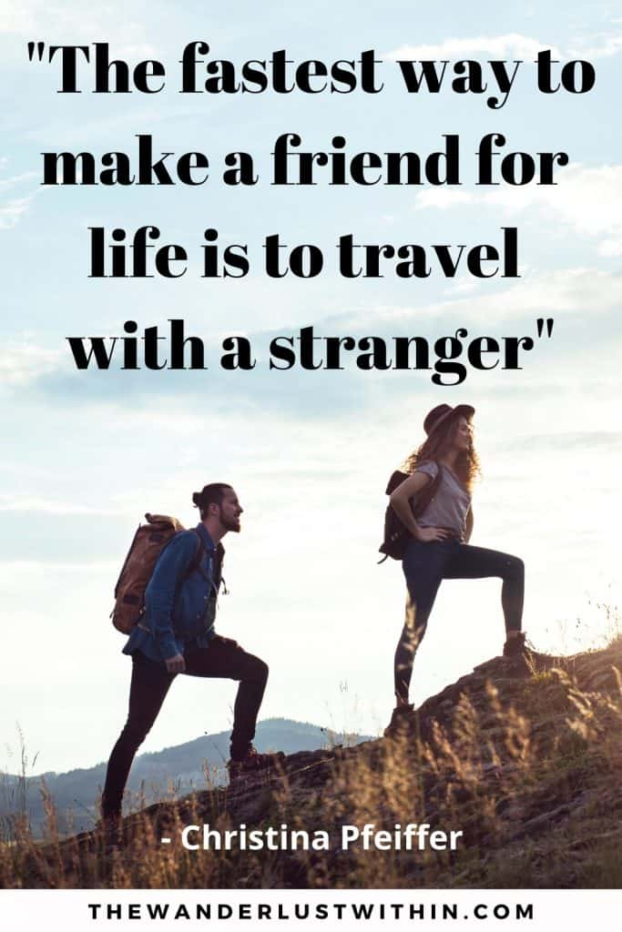 "friends and travel quotes saying ""The fastest way to make a friend for life is to travel with a stranger"" – Christina Pfeiffer with a photo of a man and woman hiking a mountain together and traveling side by side"