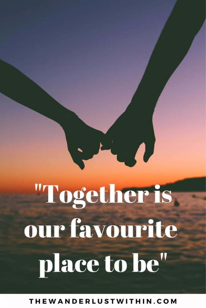 "quotes travel with friends saying ""Together is our favourite place to be."" and two people holding hands with sunset in background"