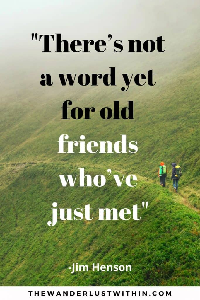 "quotes travel with friends saying ""There's not a word yet for old friends who've just met."" – Jim Henson with a picture of two people hiking through green hills together and traveling together as friends"