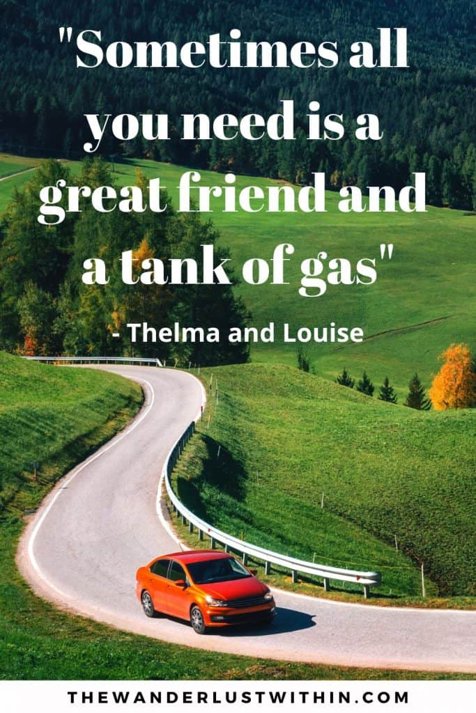 "road trip with friends quotes saying ""Sometimes all you need is a great friend and a tank of gas."" – Thelma and Louise with a picture of a winding road in green fields and an orange car"