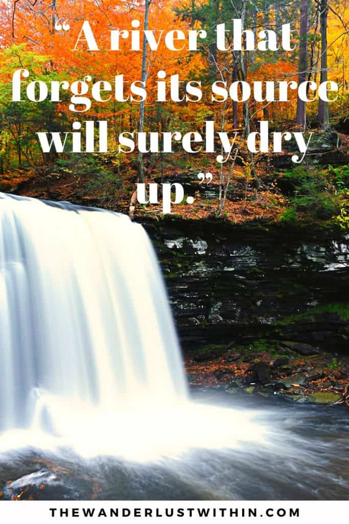 """A river that forgets its source will surely dry up."" – Yoruba Proverb"