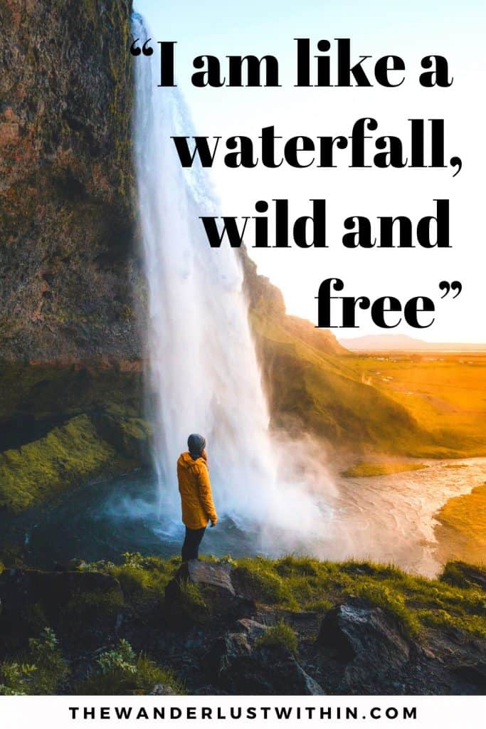 "waterfall quote with person looking at waterfall saying ""I am like a waterfall – wild and free."""