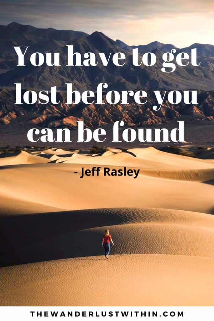 motivational inspirational solo travel quote saying you have to get lose before you can be found by jeff rasley with a woman in the sand dunes of desert on her own